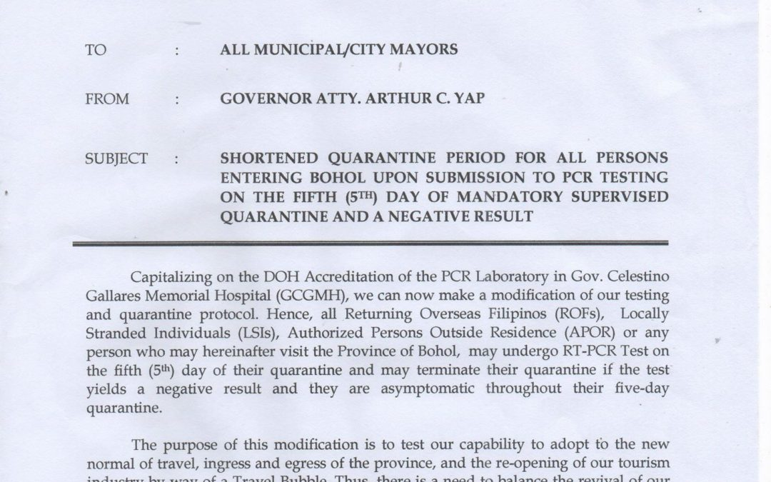 Memo 41-2020: Shortened quarantine period for all persons entering Bohol upon submission to PCR testing on the fifth (5th) day of mandatory supervised quarantine and a negative result.