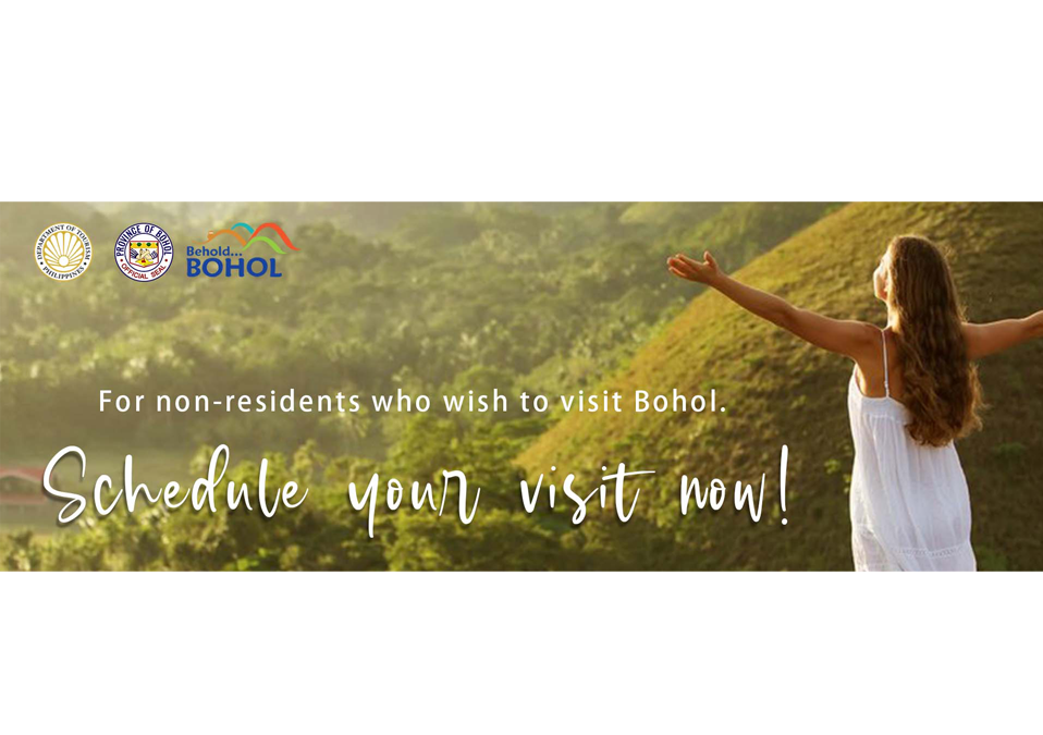For non-residents who wish to visit Bohol, schedule your visit now!